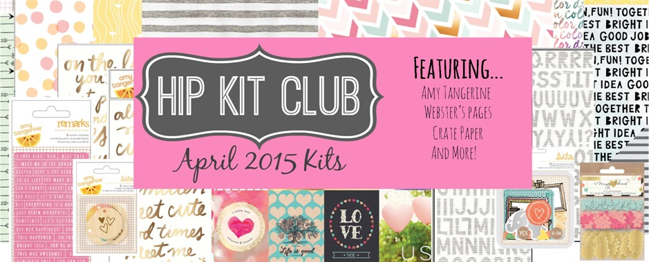 April 2015 Scrapbook Kits