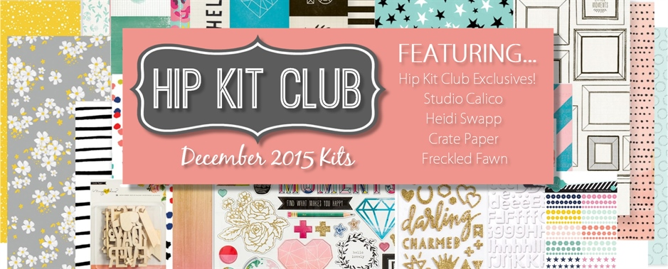 December 2015 Hip Kit Club Scrapbook Kits