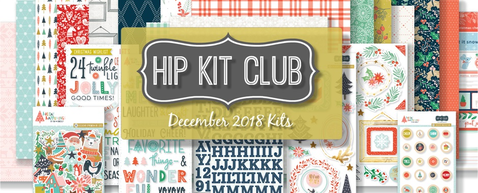 December 2018 Hip Kit Club Scrapbooking Kits