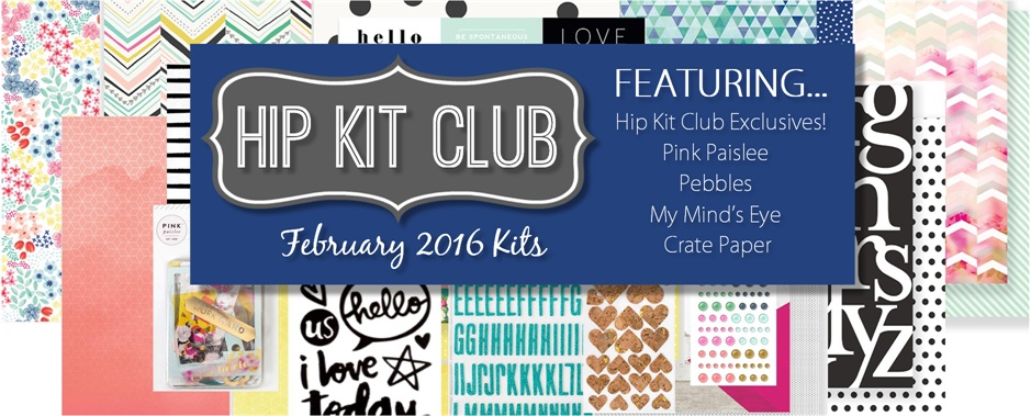 February 2016 Hip Kit Club Scrapbook Kit