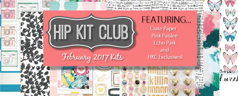 February 2017 Hip Kit Club Scrapbook Kits