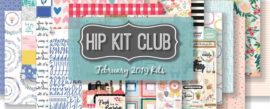 February 2019 Hip Kit Club Scrapbooking Kits