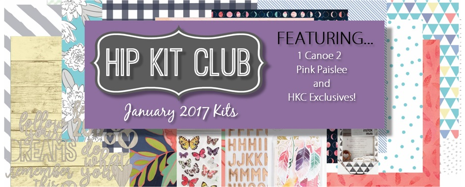 January 2017 Hip Kit Club Scrapbook Kits