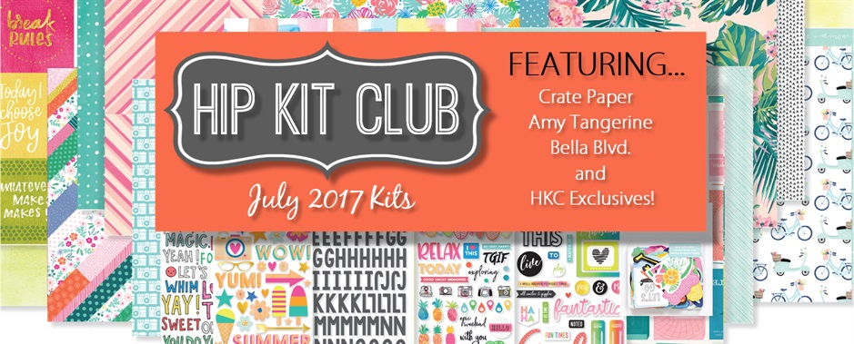 July 2017 Hip Kit Club Scrapbooking Kits