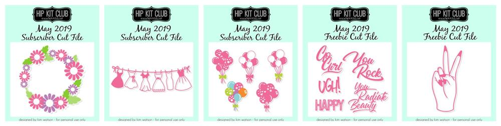 May 2019 Hip Kit Club Cut Files