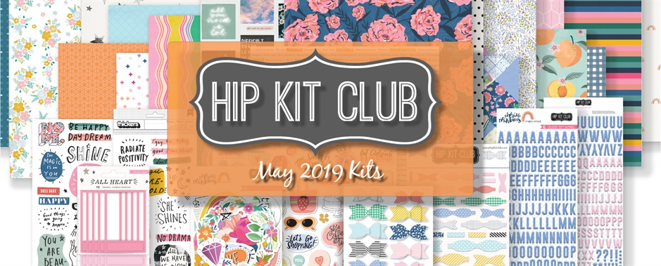 May 2019 Hip Kit Club Scrapbook Kits