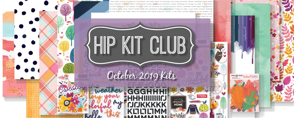 October 2019 Hip Kit Club Scrapbooking Kits
