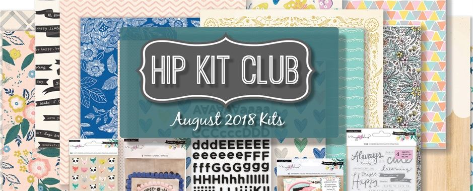 August 2018 Hip Kit Club Monthly Scrapbooking Kits
