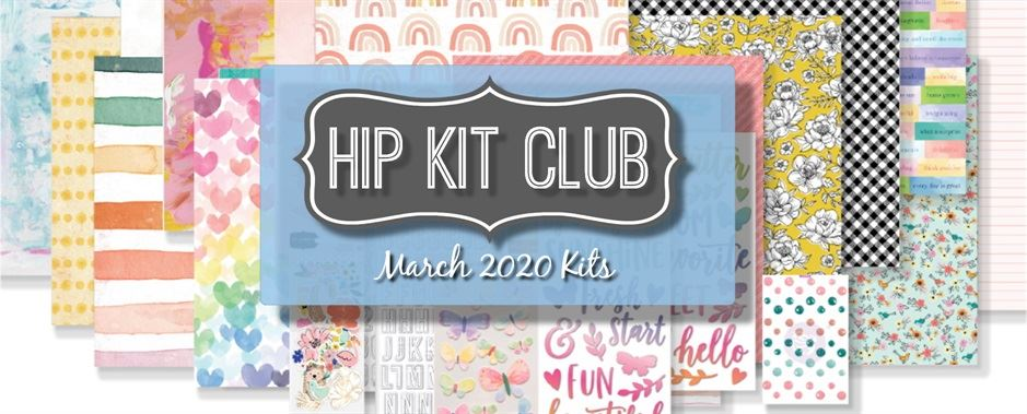 March 2020 Hip Kit Club Scrapbooking Kits